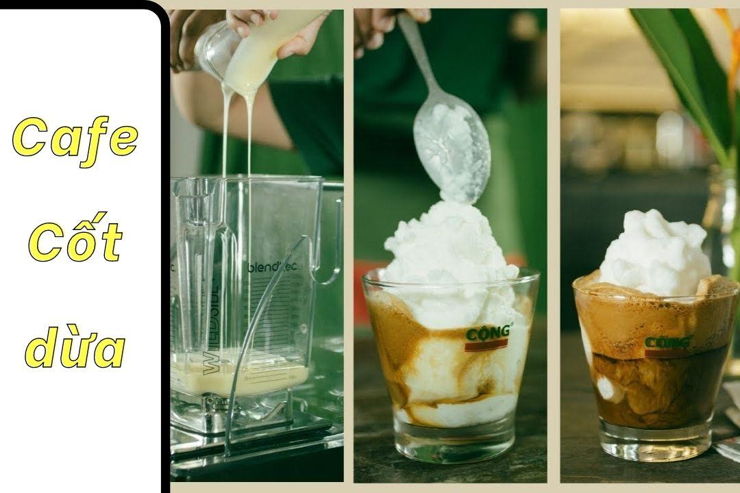 Các bước thực hiện cafe cốt dừa